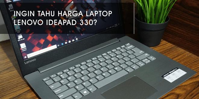 harga laptop lenovo ideapad 330