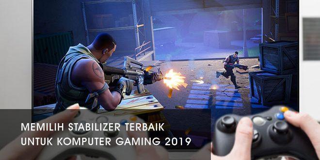 memilih-stabilizer-terbaik-untuk-komputer-gaming.jpg