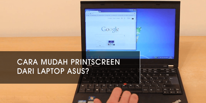Cara Print Screen Di laptop ASUS
