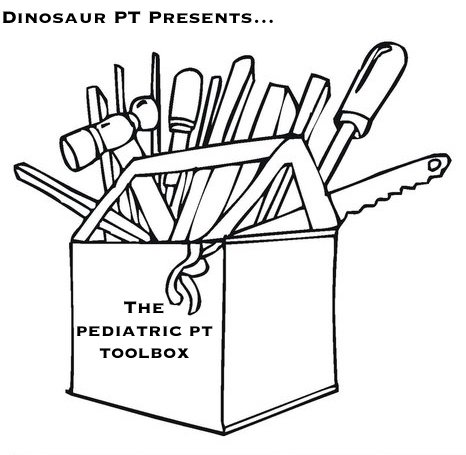 Pediatric PT Toolbox: Tools that Every Pediatric PT Needs!