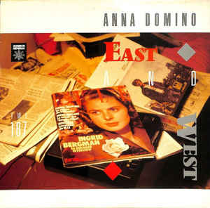 Bianca Lexis Top 10: Anna Domino ‎– East And West