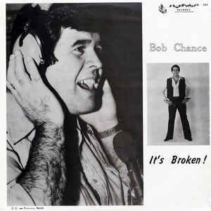 Dirty Dave's Top 10: Bob Chance ‎– It's Broken!