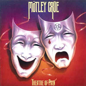 Dirty Dave's Top 10: Mötley Crüe ‎– Theatre Of Pain