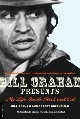 Bill Graham Presents: My Life Inside Rock And Out book cover