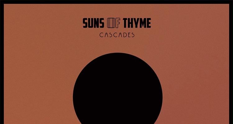Suns of Thyme - Cascades Vinyl LP