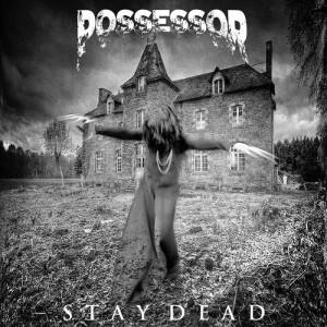 Possessor - Stay Dead Vinyl LP