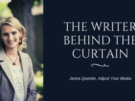 The Writer Behind the Curtain: Jenna Quentin