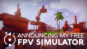 Worlds Adrift FPV Simulator from with over 1000 places to fly