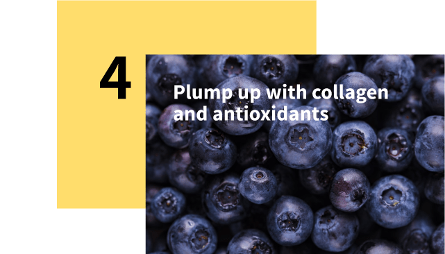 Plump up with collagen and antioxidants