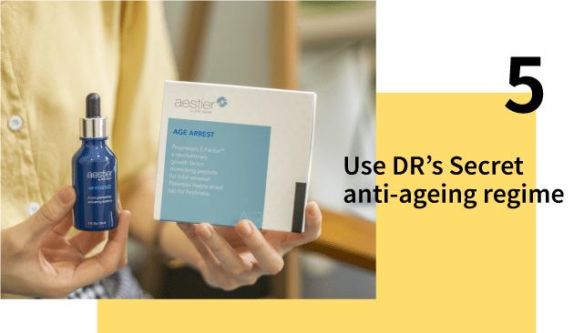 Use DRs secret anti-ageing regime