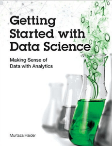 Getting Started with Data Science- Making Sense of Data with Analytics