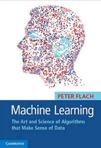 Machine Learning- The Art and Science of Algorithms that Make Sense of Data