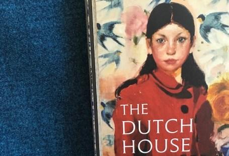 The Dutch House, by Ann Patchett
