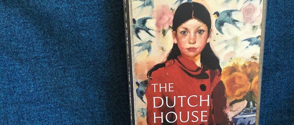 The Dutch House, by Ann Patchett