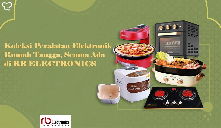 RB Electronics peralatan rumah tangga dok. duniamasak