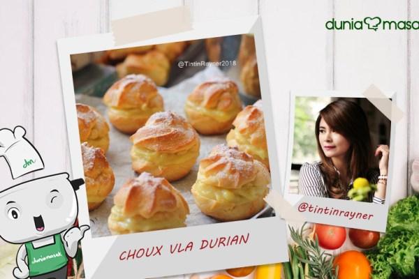 Resep Tintin Rayner: Choux Vla Durian