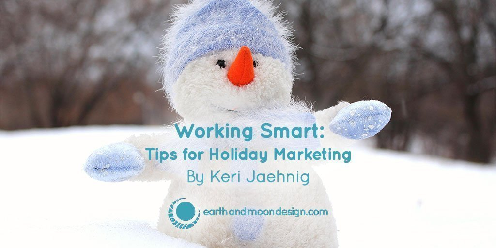 Working Smart Tips for Holiday Marketing
