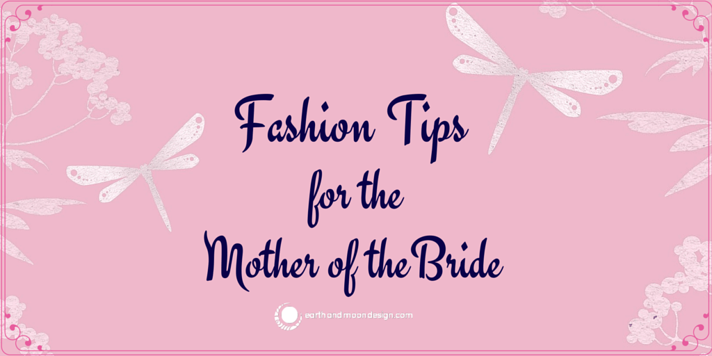 Fashion Tips for mother of the Bride