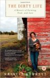 The Dirty Life_A Memoir of Farming Food and Love by Kristin Kimball