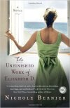 The Unfinished Work of Elizabeth D_A Novel by Nichole Bernier
