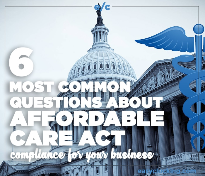 6 most common questions about ACA compliance