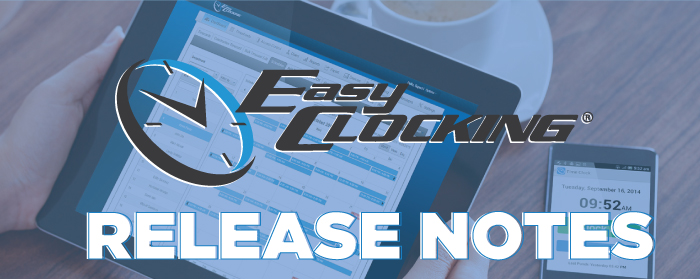 Easy Clocking's Time & Attendance Software Release Notes 2 7