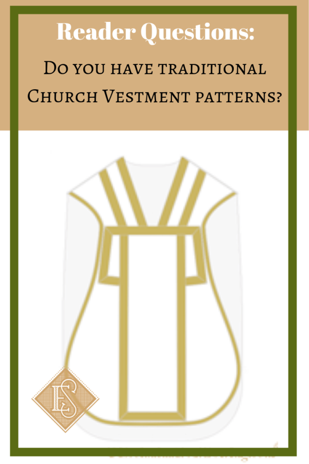 Church Vestment sewing patterns, Traditional Vestment patterns, Priest vestment patterns, Latin Mass Vestment Patterns