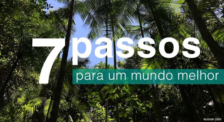 Foto mostra floresta com a frase 7 Passos para um mundo melhor