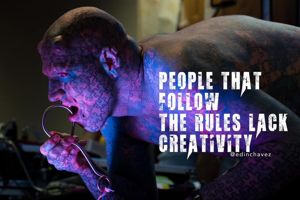 People that follow the rules lack creativity - image  on https://blog.edinchavez.com