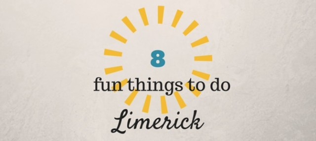 Eight fun things to do in Limerick City