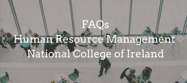 FAQs: Human Resource Management courses at National College of Ireland