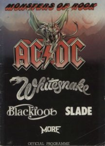 "BLUE OYSTER CULT / WHITESNAKE Monsters Of Rock - Official 1981 UK 13½"" x 10"" 36 page tour programme for the festival at Donnington Park which features AC/DC along with Whitesnake, Blue Oyster Cult, Slade, More and Blackfoot. This programme includes nine pages of photographs and information on AC/DC, plus loads of pictures of the rest of the line-up. This copy has been AUTOGRAPHED inside by Eric Bloom, Allen Lanier & Buck Dharma of Blue Oyster Cult & by Bernie Marsden, Micky Moody & Neil Murray of Whitesnake"
