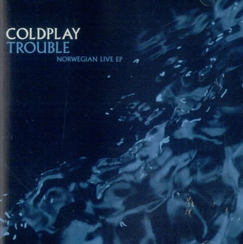 coldplay_trouble-norwegianliveep-179503