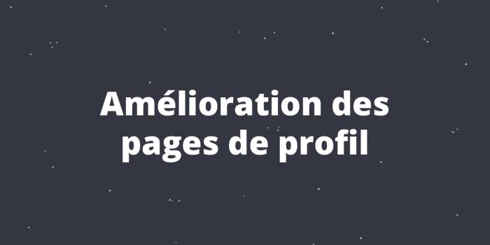 Amélioration des pages de Profil