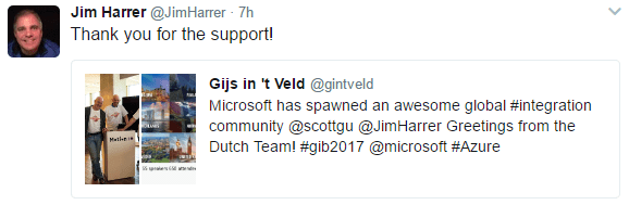 Jim Harrer @JimHarrer 7h Thank you for the support' Gijs in 't Veld @gintveld Microsott has spawned an awesome global #integration community @scottgu @JimHarrer Greetings trom the Dutch Team' #giö2017 @microsott #Azure