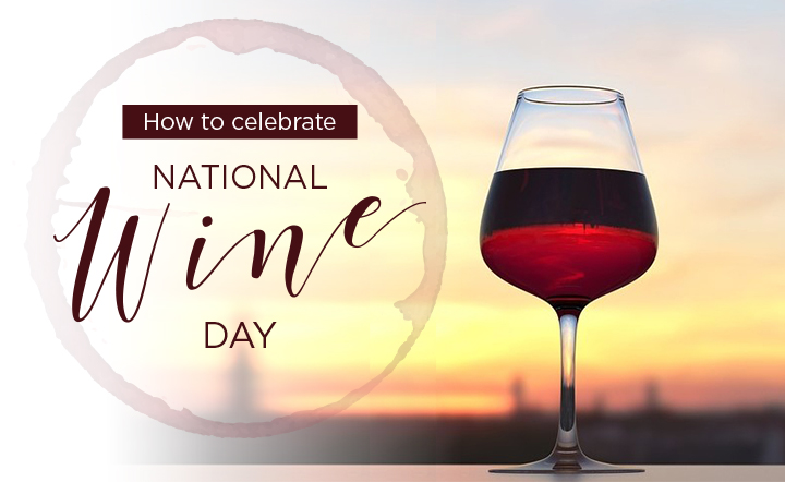 How to Celebrate National Wine Day