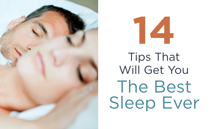 14 Tips That Will Get You The Best Sleep Ever