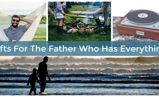 Ten Thoughtful Gifts For The Dad Who Wants Nothing