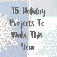 Christmas in July–– 15 Holiday Projects to Make This Year!