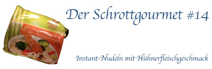Der Schrottgourmet #14 – Instant-Nudeln mit Hühnerfleischgeschmack