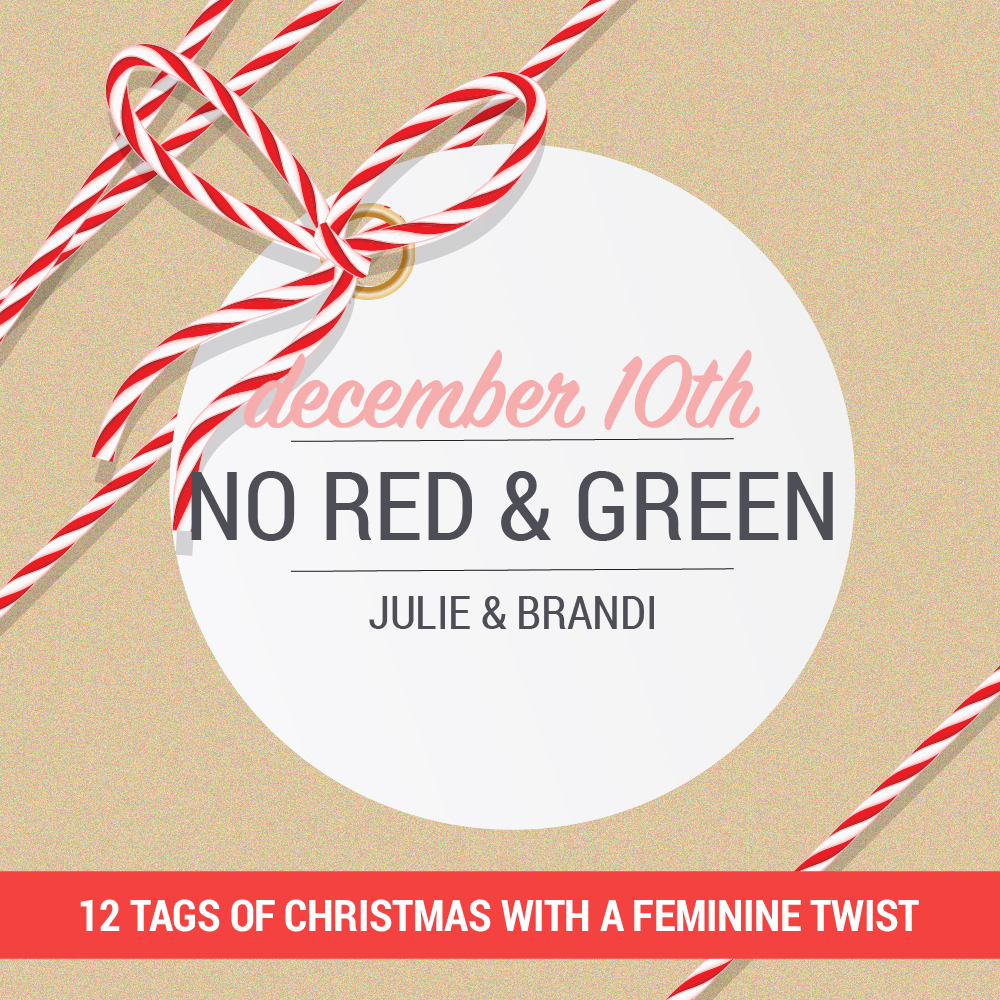 12 Tags of Christmas with a Feminine Twist 2018 - Day 10 with Julie Ebersole and Brandi Kincaid