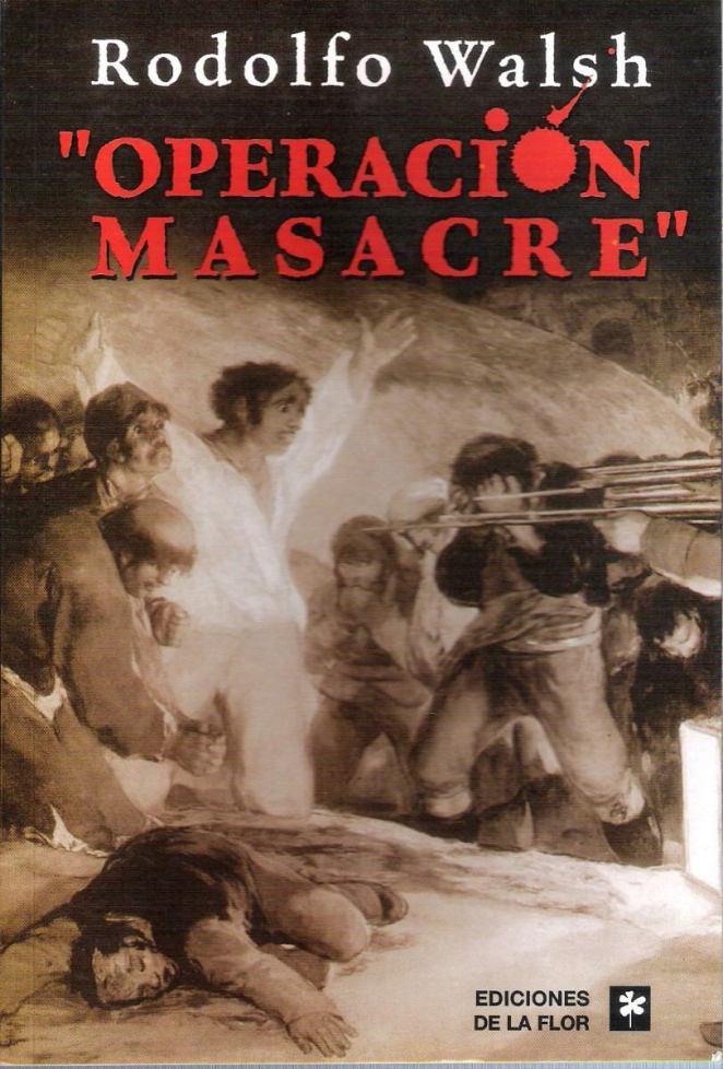 9. Operación Masacre, Rodolfo Walsh