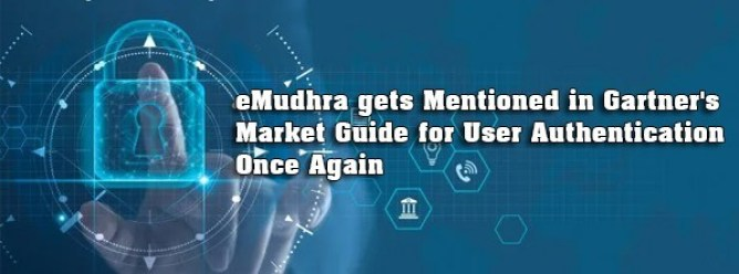 eMudhra Gets Mentioned in Gartner's Magic Quadrant for User Authentication Once Again