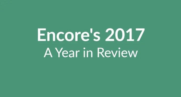 Encore Musicians' 2017 Review