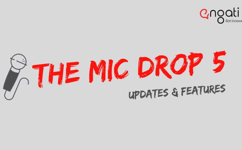Engati: Mic Drop 5 – New Releases & Updates