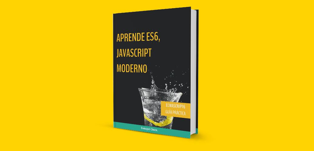 Aprende ES6, Javascript moderno