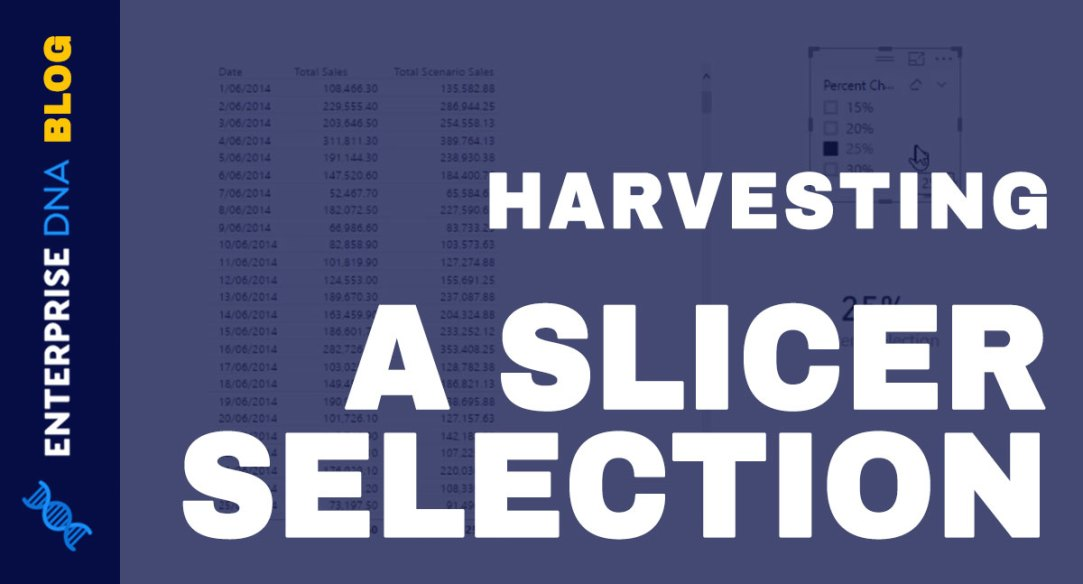 How To Harvest Power BI Slicer Selections To Use Within Other Measures