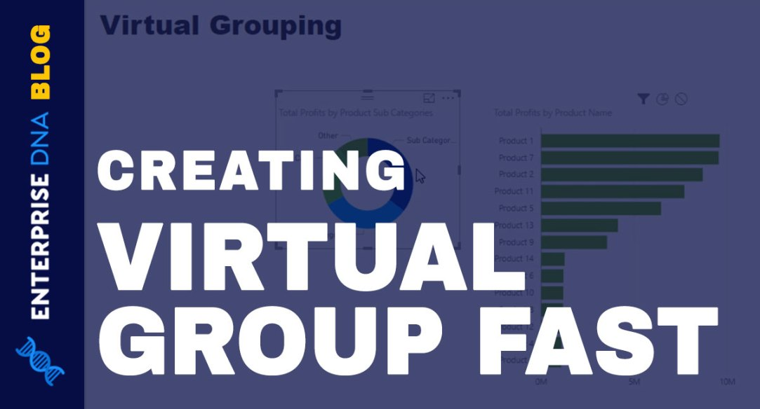 Creating Virtual Group Fast in Power BI Video Tutorial