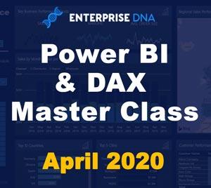 Power BI and DAX Master Class Free Training - April 2020 - Enterprise DNA