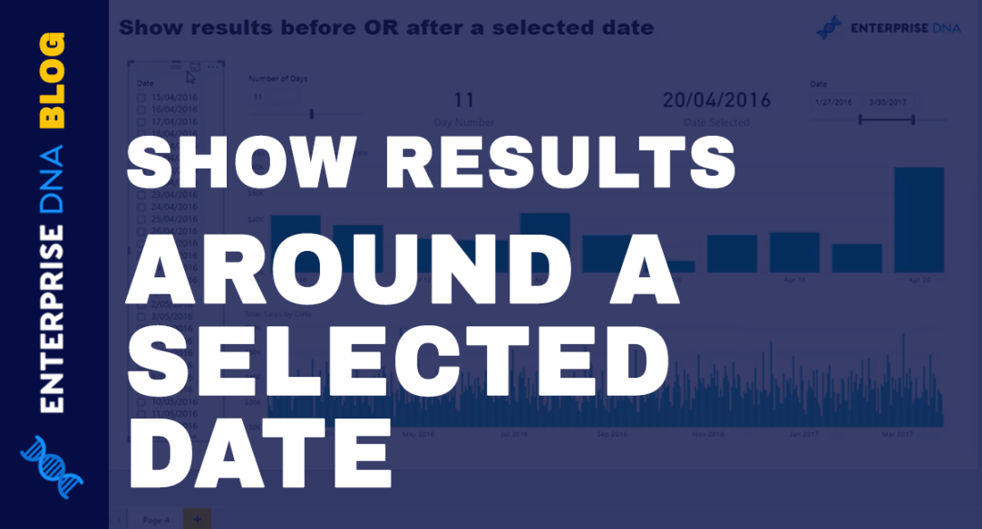 Showing Results Before Or After A Selected Date Using DAX
